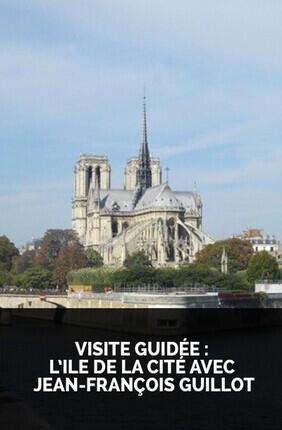 VISITE GUIDEE : L'ILE DE LA CITE AVEC JEAN-FRANCOIS GUILLOT