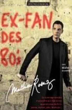 MATHIEU ROSAZ - EX FAN DES 80'S