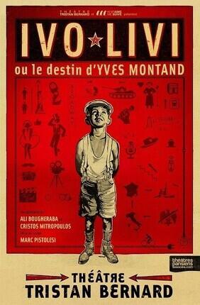 IVO LIVI OU LE DESTIN D'YVES MONTAND (Theatre Tristan Bernard)