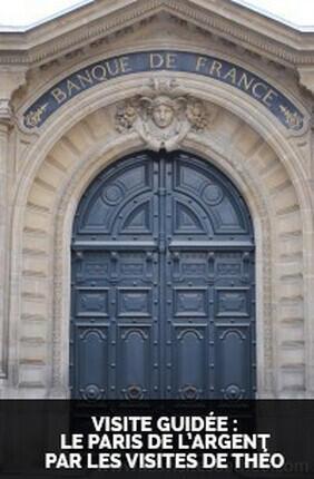 VISITE GUIDEE : LE PARIS DE L'ARGENT PAR LES VISITES DE THEO