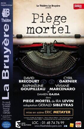 PIEGE MORTEL AVEC DAVID BRECOURT, CYRIL GARNIER ET RAPHAELLE GOUPILLEAU