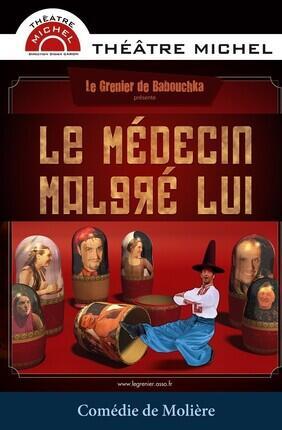 LE MEDECIN MALGRE LUI (Théâtre Michel)