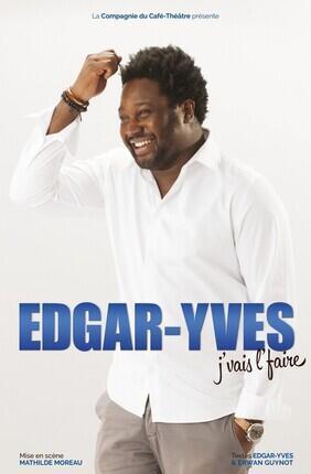 EDGAR-YVES DANS J'VAIS L'FAIRE