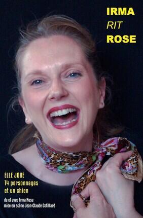 IRMA RIT ROSE (A la Folie Theatre)