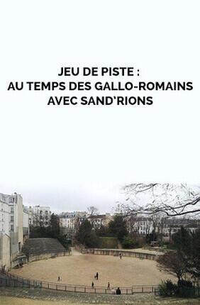 JEU DE PISTE : AU TEMPS DES GALLO-ROMAINS AVEC SAND'RIONS