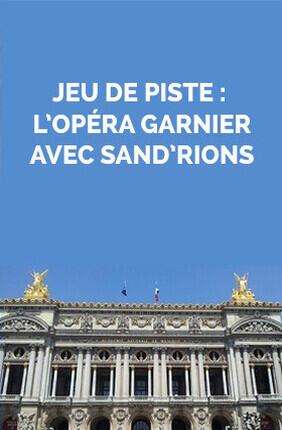 JEU DE PISTE : L'OPERA GARNIER AVEC SAND'RIONS