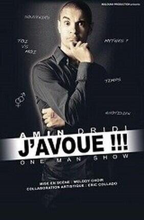 AMIN DRIDI DANS J'AVOUE !!! (Theatre l'Alphabet)