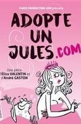 ADOPTE UN JULES.COM (Comédie St Martin)
