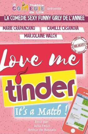 LOVE ME TINDER (La Grande Comédie)