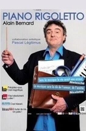 ALAIN BERNARD DANS PIANO RIGOLETTO ET TUTTI FRUTTI (Aix en Provence)