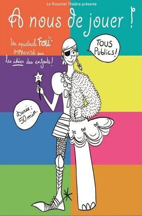 A NOUS DE JOUER (A la Folie Theatre)