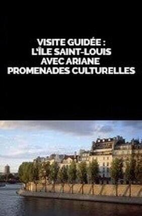 VISITE GUIDEE : L'ILE SAINT-LOUIS AVEC ARIANE PROMENADES CULTURELLES