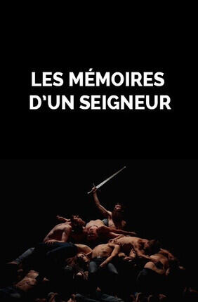 LES MEMOIRES D'UN SEIGNEUR (Velizy Villacoublay)