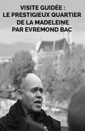 VISITE GUIDEE : LE PRESTIGIEUX QUARTIER DE LA MADELEINE PAR EVREMOND BAC