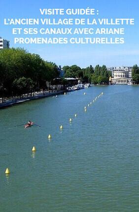 VISITE GUIDEE : L'ANCIEN VILLAGE DE LA VILLETTE ET SES CANAUX AVEC ARIANE PROMENADES CULTURELLES