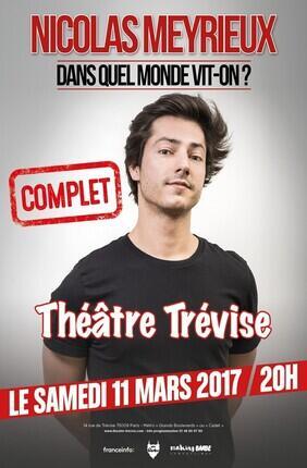 NICOLAS MEYRIEUX - DANS QUEL MONDE VIT-ON ? (Theatre Trevise)