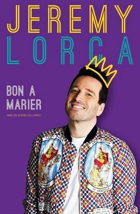JEREMY LORCA DANS BON A MARIER (Aix en Provence)