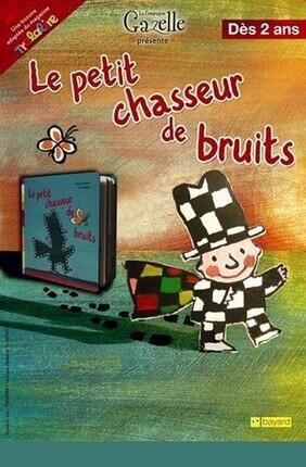LE PETIT CHASSEUR DE BRUITS