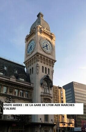 VISITE GUIDEE : DE LA GARE DE LYON AUX MARCHES D'ALIGRE PAR EVREMOND BAC