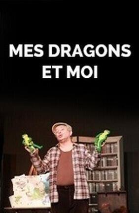MES DRAGONS ET MOI (Theatre de la Violette)