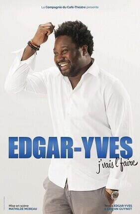EDGAR-YVES DANS J'VAIS L'FAIRE (La Compagnie du Cafe Theatre)