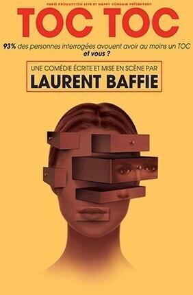 TOC TOC DE LAURENT BAFFIE (La Grande Comedie)