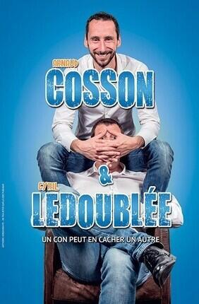 COSSON ET LEDOUBLEE DANS UN CON PEUT EN CACHER UN AUTRE... (La Compagnie du Cafe Theatre)