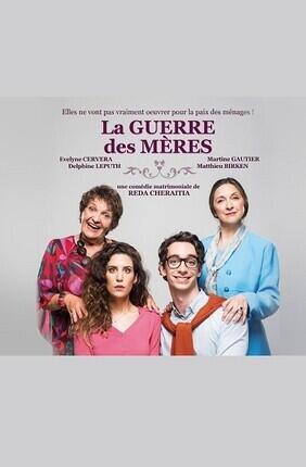LA GUERRE DES MERES (Theatre Lulu sur la Colline)