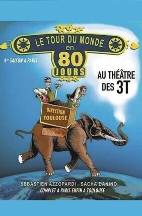 LE TOUR DU MONDE EN 80 JOURS Au Theatre 3T