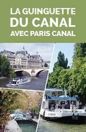 LA GUINGUETTE DU CANAL AVEC PARIS CANAL