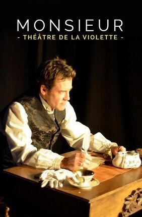 MONSIEUR (Theatre de la Violette)
