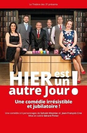 HIER EST UN AUTRE JOUR Au Theatre 3T