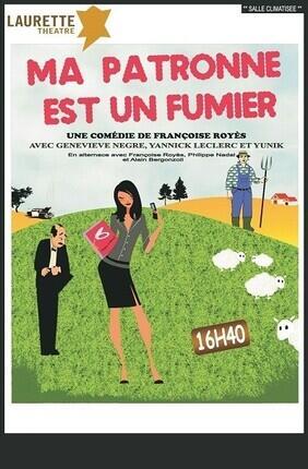 MA PATRONNE EST UN FUMIER (Laurette Avignon)