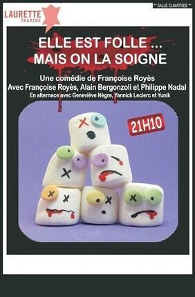 ELLE EST FOLLE MAIS ON LA SOIGNE (Laurette Theatre)