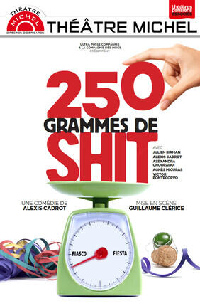 250 GRAMMES DE SHIT (Theatre Michel)