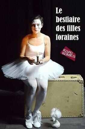 LE BESTIAIRE DES FILLES FORAINES (Theatre Menilmontant)