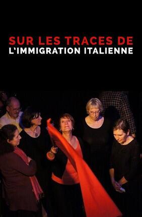 SUR LES TRACES DE L'IMMIGRATION ITALIENNE