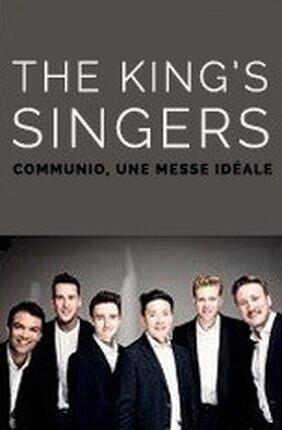 THE KING'S SINGERS : COMMUNIO, UNE MESSE IDEALE