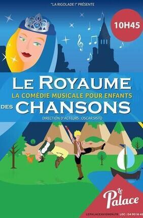 LE ROYAUME DES CHANSONS (Le Palace Avignon)