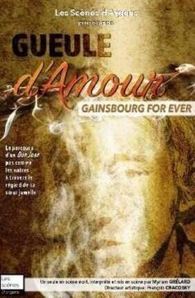 GUEULE D'AMOUR – GAINSBOURG FOR EVER DE MYRIAM GRELARD