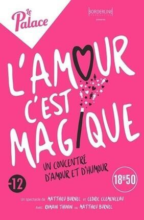 L'AMOUR C'EST MAGIQUE (Le Palace Avignon)