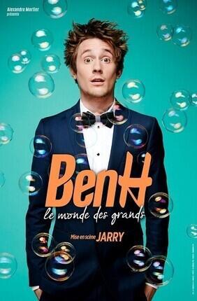 BENH DANS LE MONDE DES GRANDS (Theatre des Brunes)