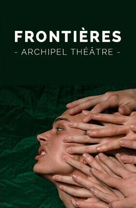 FRONTIERES (Archipel Theatre)