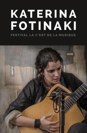 KATERINA FOTINAKI - FESTIVAL LA C'EST DE LA MUSIQUE