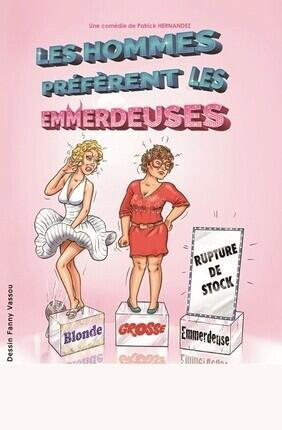 LES HOMMES PREFERENT LES EMMERDEUSES (Perpignan)