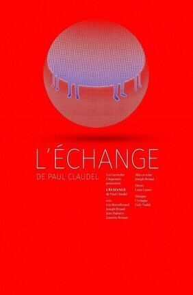 L'ECHANGE (Theatre le Guichet Montparnasse)