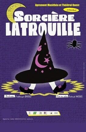 SORCIERE LATROUILLE (Acte 2 Theatre)