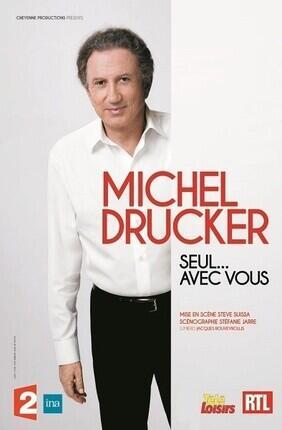 MICHEL DRUCKER - SEUL... AVEC VOUS (Le Blanc Mesnil)
