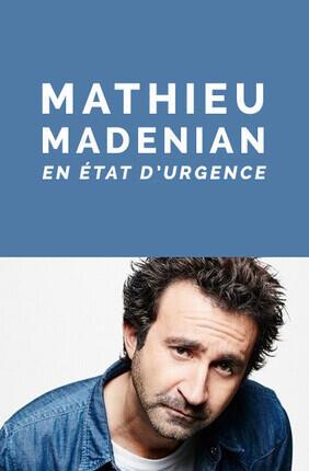 MATHIEU MADENIAN EN ETAT D'URGENCE (Enghien)