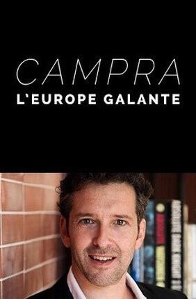 CAMPRA : L'EUROPE GALANTE (Versailles)